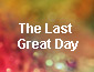 the last great day