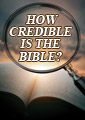 How Credible is the Bible?