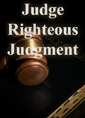 Judge Righteous Judgment