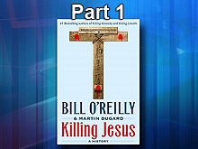 Killing Jesus - Bill O'Reilly Part 1