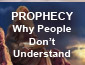 Prophecy - Why People Do Not Understand