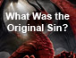 What Was the Original Sin?